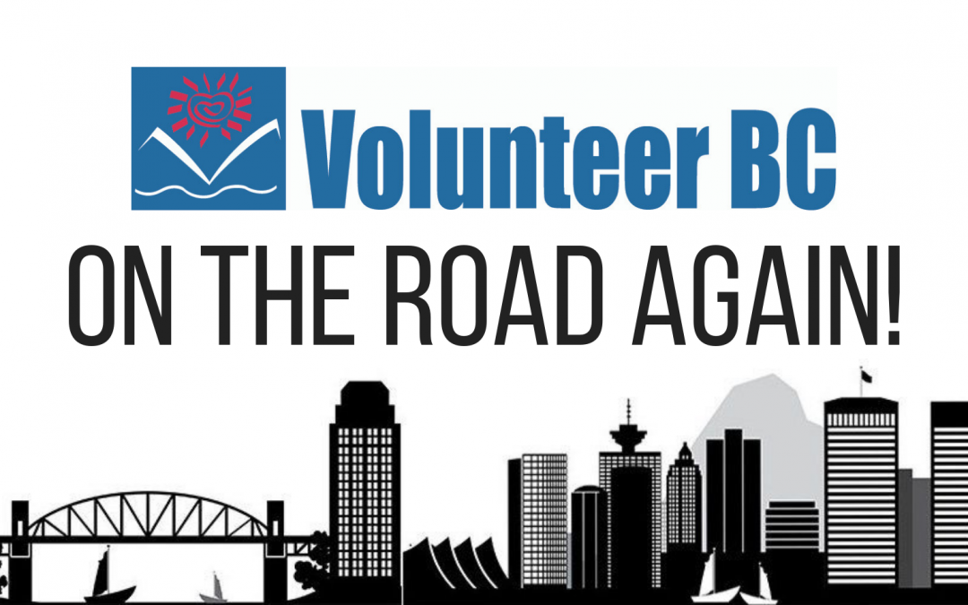 Volunteer BC Is On the Road Again!